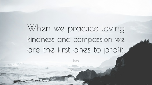 Practice Kindness quote by Rumi